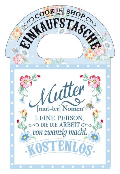 H & H Cook Shop Einkkaufstasche Mutter [mut-ter] Nomen